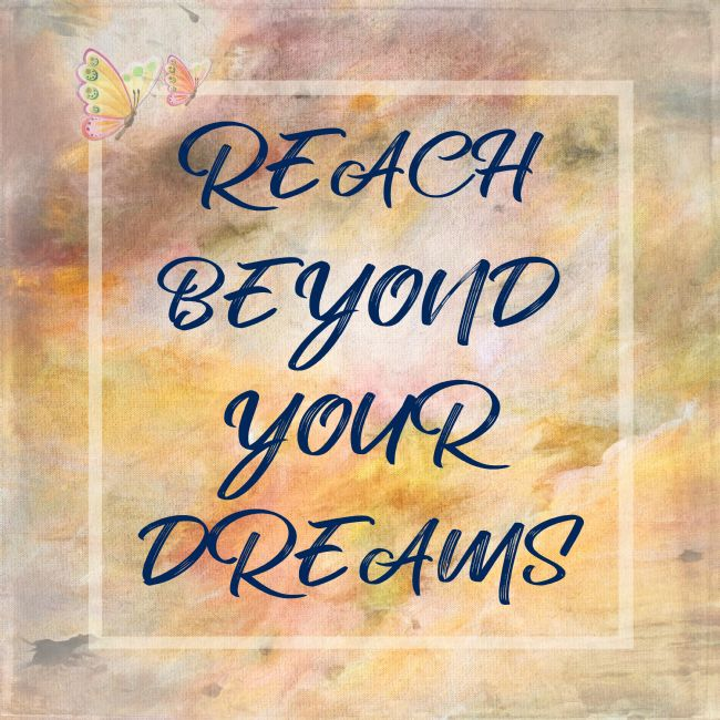 Kaye Menner | Reach Beyond Your Dreams